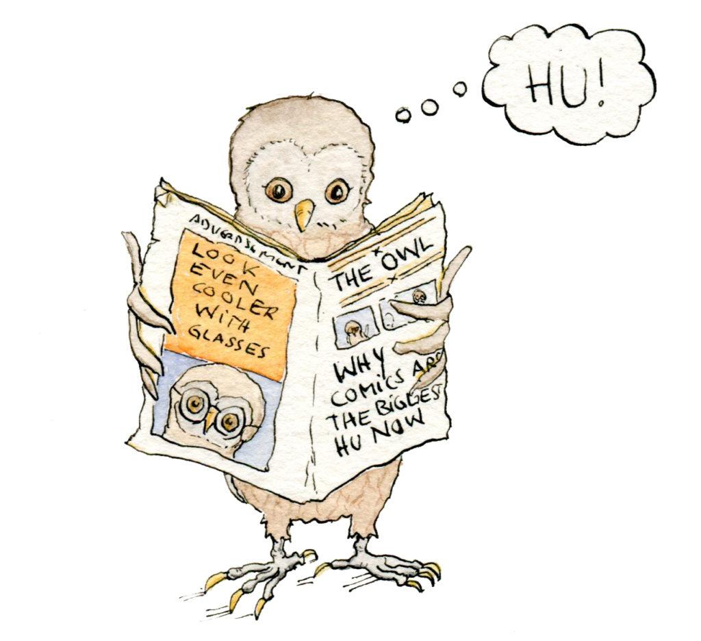 """Die Wissenschaftscomics-Eule liest eine Zeitung mit der Titelschlagzeile """"Why Comics are the Biggest Hu now"""". Die Eule denkt """"Hu""""."""